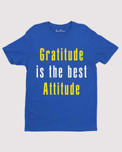 Gratitude Is The Best Attitude Christian T Shirt