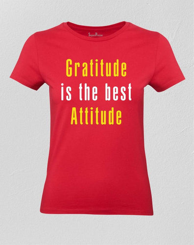 Gratitude Is The Best Attitude Women T shirt