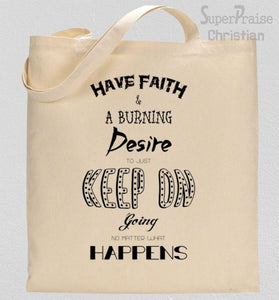 have-faith-burning-desire-tote-bag