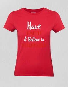 Believe In Yourself Women T shirt