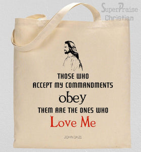 He who loves me obeys my commands Tote Bag