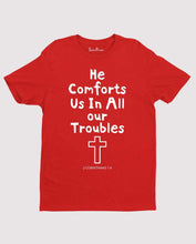 Christian Jesus Faith Bible T Shirt Comforts in Our Troubles