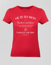 Christian Women T shirt He Is So Rich In Kindness & Grace Bible Scripture