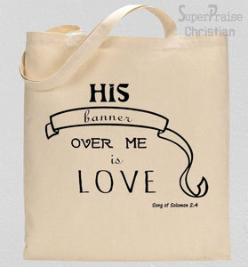His Banner Over Me Is Love Tote Bag