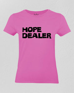 Hope Dealer Christian Women T Shirt