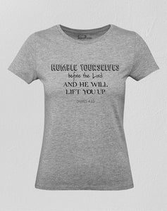 Christian Women T Shirt Humble Yourselves Grey tee