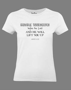 Christian Women T Shirt Humble Yourselves White Tee