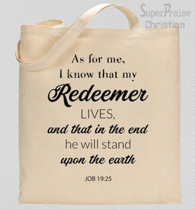 I Know That My Redeemer Lives Tote Bag