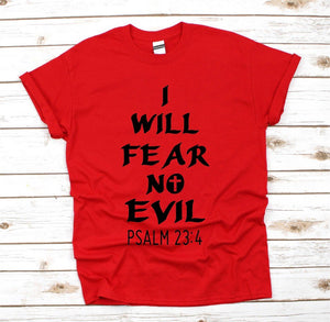 I Will Fear No Evil T Shirt