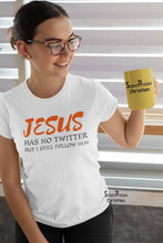 Christian Women T Shirt Jesus has No Twitter But I Still Follow Him