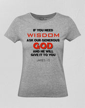 If You Need Wisdom Ask Our Generous God Women T Shirt