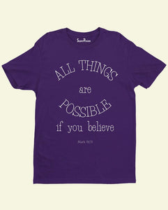 All Thinks Are possible If You Believe Mark 9:23 Christian T Shirt