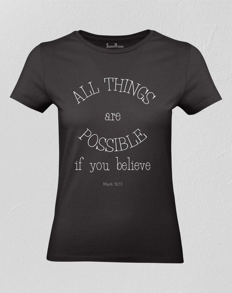 Christian Women T shirt All Things Are Possible If You Believe