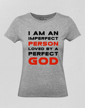 Imperfect person loved by a perfect god Women T Shirt