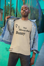It's Not About Bunny Christian T-shirt - Super Praise Christian