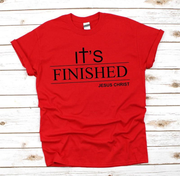 It's Finished Jesus Christ T Shirt