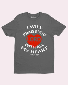 Praise God Psalm 138:1 Bible Verse Christian T Shirt