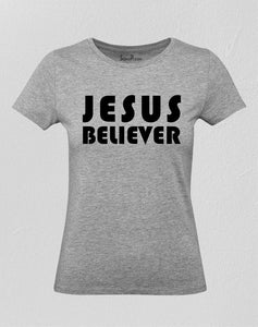 Jesus Believer Women T Shirt