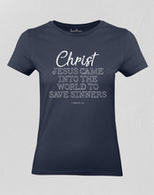 Jesus Came Into The World To Save Sinners Women T shirt