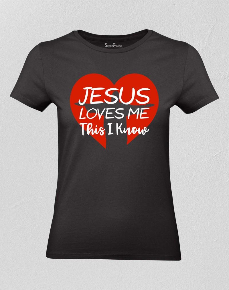 Jesus Loves Me This I Know Women T shirt