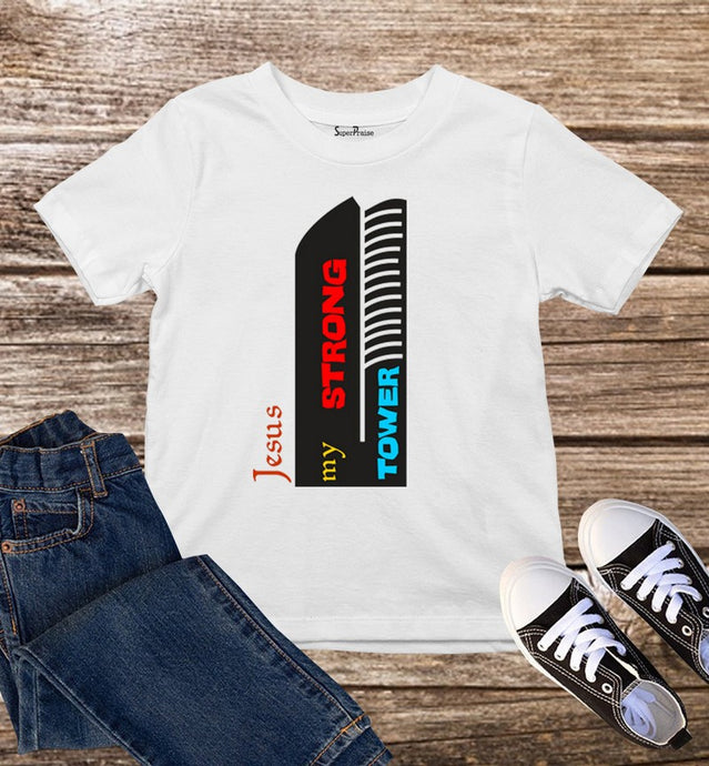 Jesus My Strong Tower Kids T Shirt