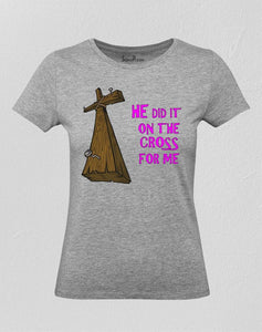 Jesus On the Cross Women T Shirt
