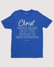 Jesus Came To Save Sinners T Shirt