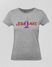Jesus Saves Women T Shirt