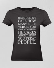 Christian Women T shirt Jesus Doesn't Care How