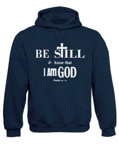 Be Still and know That I Am God Psalm Hoodie Christian Sweatshirt