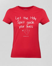 Let the Holy Spirit Guide your lives Women T shirt