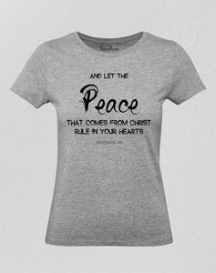 Let the Peace Of God Women T Shirt