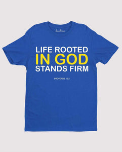 Life Rooted In God Stands Firm Jesus Christian T Shirt