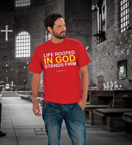 Life Rooted In God Stands Firm Jesus Christian T Shirt - SuperPraiseChristian