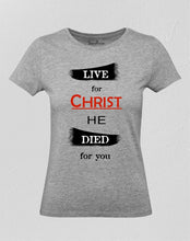 Live for Christ Christian Women T Shirt