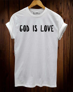 Love God T Shirt