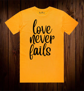 Love Never Fails Christian T Shirt