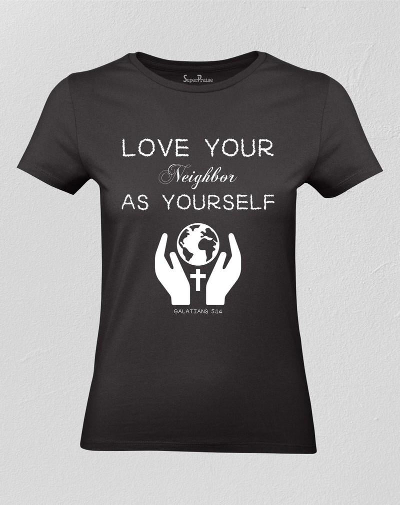 Love Your Neighbor As Yourself Women T shirt