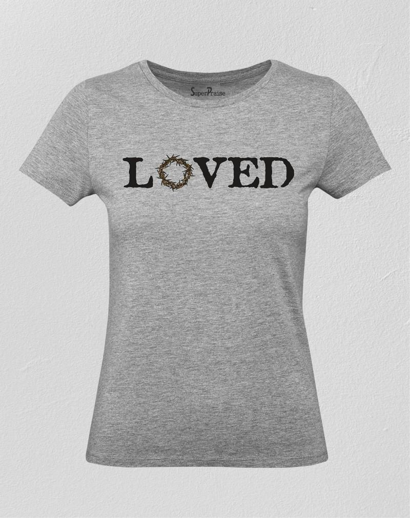 Loved Christian Women T Shirt