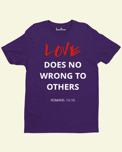 Christian Grace team Jesus T Shirt Love Does No Wrong