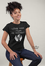 Christian Women T shirt Love Your Neighbor Black tee