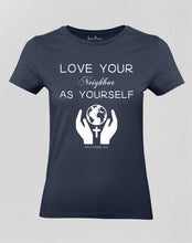 Christian Women T shirt Love Your Neighbor