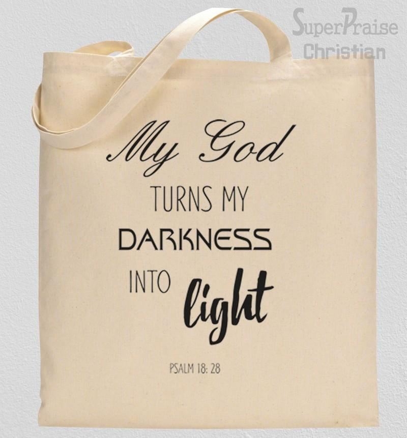 My God Turns My Darkness Into Light Tote Bag