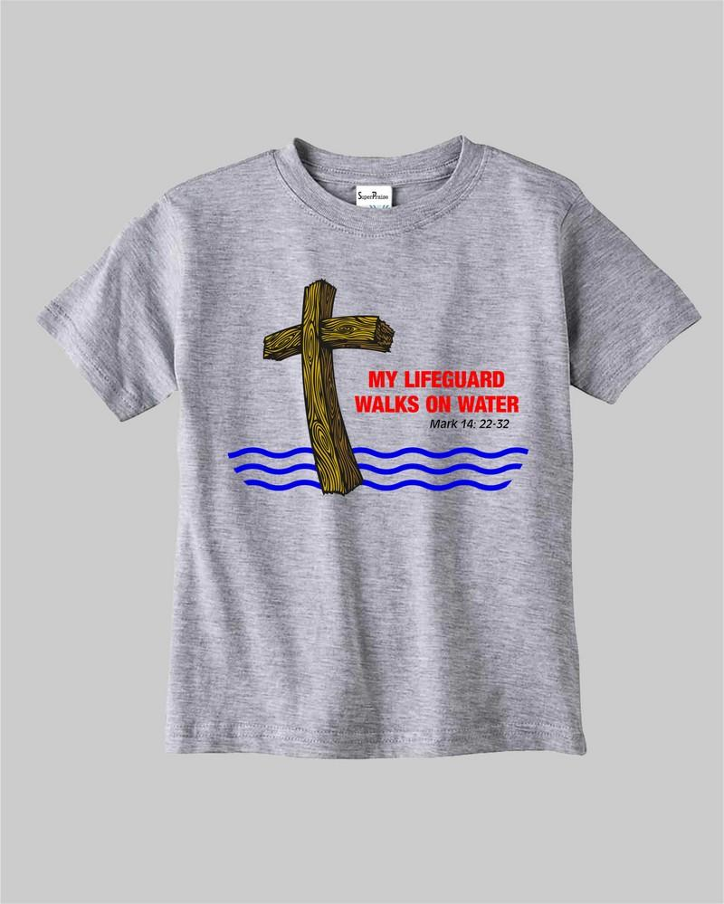 My Lifeguard Walks On Water Kids T shirt