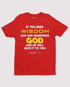 Christian Bible Verse T Shirt Ask Our Generous God