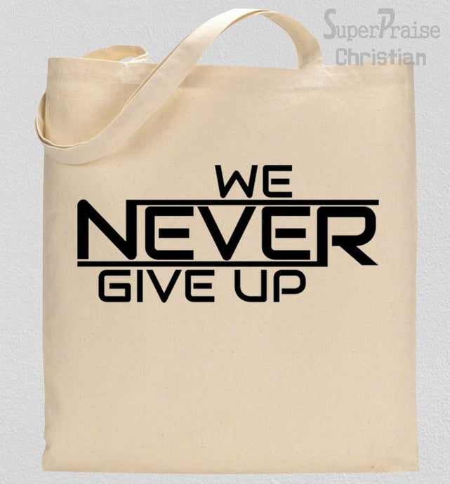 never Give Up Tote Bag