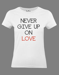 Christian Women T Shirt Never Give Up Jesus