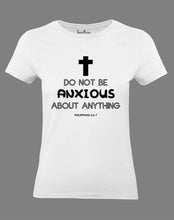 Women Christian T Shirt Do Not Be Anxious