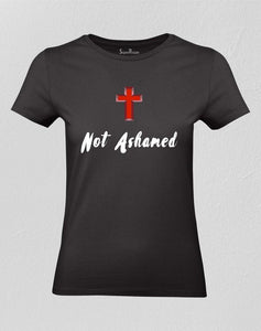 Not Ashamed Of The Gospel Women T shirt