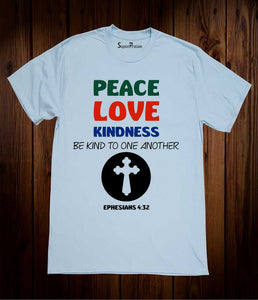 Peace Love Kindness T Shirt